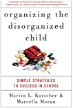 img - for Organizing the Disorganized Child: Simple Strategies to Succeed in School book / textbook / text book
