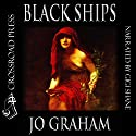 Black Ships (       UNABRIDGED) by Jo Graham Narrated by Gigi Shane