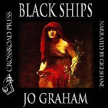 Black Ships (       UNABRIDGED) by Jo Graham Narrated by Gigi Shane