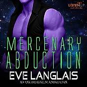Mercenary Abduction: Alien Abduction, Book 4 | Eve Langlais