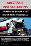 AIR CRASH INVESTIGATIONS: DRAMA IN SIOUX CITY The Crash of United Airlines Flight 232 editor Igor Korovin