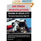 Air Crash Investigations: Drama In Sioux City The Crash Of United Airlines Flight 232