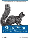 img - for SharePoint for Project Management: How to Create a Project Management Information System (PMIS) with SharePoint 1st edition by Sy, Dux Raymond (2008) Paperback book / textbook / text book