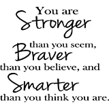 YOU ARE STRONGER THAN YOU SEEM, BRAVER THAN YOU BELIEVE, AND SMARTER THAN YOU THINK Vinyl Wall Decals Quotes Sayings Words Art Decor Lettering Vinyl Wall Art