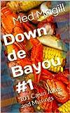 Down de Bayou #1: 101 Cajun Jokes and Musings