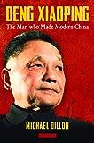 Deng Xiaoping: The Man who Made Modern China