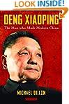 Deng Xiaoping: The Man who Made Moder...