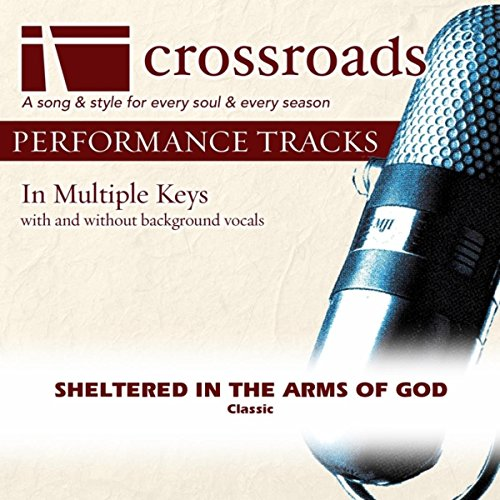 Sheltered In The Arms Of God (Performance Track High with Background Vocals in Ab) High Performance Arms