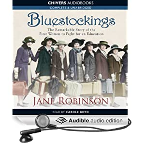Bluestockings: The Remarkable Story of the First Women to Fight for an Education (Unabridged)