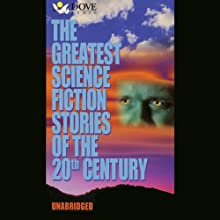 The Greatest Science Fiction Stories of the 20th Century Audiobook by Greg Bear, Terry Bisson, David Brin, John W. Campbell, Arthur C. Clarke, Harlan Ellison, Ursula K. Le Guin, Judith Merrill, Frederik Pohl, Eric Frank Russell Narrated by David Ackroyd, Wil Wheaton
