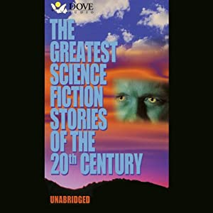 The Greatest Science Fiction Stories of the 20th Century Audiobook