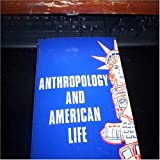 img - for Anthropology and American Life book / textbook / text book