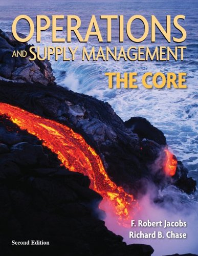 Operations and Supply Management:  The Core (Operations...