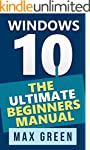 Windows 10: The Ultimate Beginners Ma...