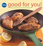 Pillsbury Good for You!: Fast and Healthy Family Favorites (Pillsbury Cooking)