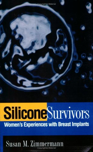 Silicone Survivors: Women's Experiences with Breast Implants