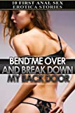 img - for Bend Me Over and Break Down My Back Door: Ten First Anal Sex Erotica Stories book / textbook / text book