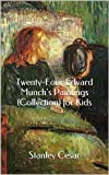 Twenty-Four Edvard Munchs Paintings (Collection) for Kids