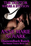 The Doctor Wears A Stetson - The Sweeter Version: Book One (The Diamondback Ranch Sweeter Series)