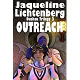 Outreach (The Dushau Trilogy) ~ Jacqueline Lichtenberg