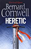 Bernard Cornwell Heretic (The Grail Quest, Book 3)