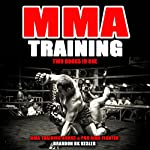 MMA Training: Two Books in One: MMA Training for Beginners, MMA Conditioning |  MMA Training Books,Brandon BK Kesler