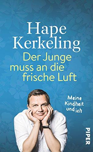 Der Junge muss an die frische Luft: Meine Kindheit und ich das Buch von Hape Kerkeling - Preis vergleichen und online kaufen
