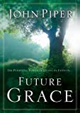Future Grace (1590521919) by John Piper