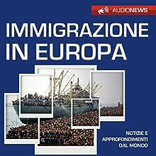 Immigrazione in Europa Audiobook by Andrea Lattanzi Barcelò Narrated by Elena De Bertolis