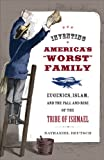 """Inventing America's """"Worst"""" Family: Eugenics, Islam, and the Fall and Rise of the Tribe of Ishmæl"""