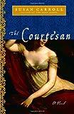 The Courtesan: A Novel (The Dark Queen Saga)