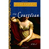 The Courtesan: A Novelby Susan Carroll