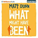 What Might Have Been (       UNABRIDGED) by Matt Dunn Narrated by Nico Evers-Swindell
