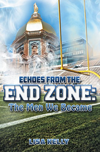 Book: Echoes from the Endzone - The Men We Became by Lisa Kelly