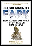 It's Not News It's Fark: How Mainstream Media Tries to Pass Off Crap as News