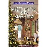 Mistletoe and Mayhem (A Special Pennyfoot Hotel Myst) ~ Kate Kingsbury