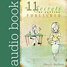 11 Secrets to Getting Published (       UNABRIDGED) by Mary DeMuth Narrated by Bobby Brill