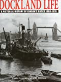 img - for Dockland Life: A Pictorial History of London's Docks 1860-1970 book / textbook / text book