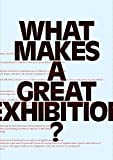 img - for What Makes a Great Exhibition? book / textbook / text book