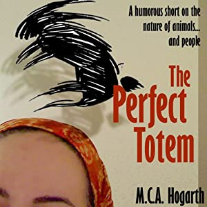 The Perfect Totem | [M. C. A. Hogarth]
