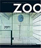 img - for Zoo: A History of Zoological Gardens in the West by Baratay, Eric, Hardouin-Fugier, Elisabeth (2004) Hardcover book / textbook / text book