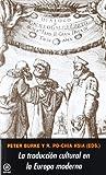 La traduccion cultural en la europa moderna / Cultural Translation in Early Modern Europe (Spanish Edition) (8446027836) by Burke, Peter