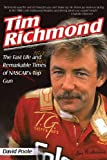 Tim Richmond: The Fast Life and Remarkable Times of NASCAR's Top Gun