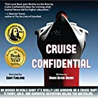 Cruise Confidential: A Hit Below the Waterline: Where the Crew Lives, Eats, Wars, and Parties? One Crazy Year Working on Cruise Ships (Travelers' Tales) Hörbuch von Brian David Bruns Gesprochen von: Gary Furlong