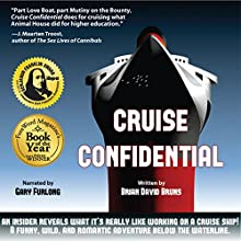 Cruise Confidential: A Hit Below the Waterline: Where the Crew Lives, Eats, Wars, and Parties? One Crazy Year Working on Cruise Ships (Travelers' Tales) Audiobook by Brian David Bruns Narrated by Gary Furlong