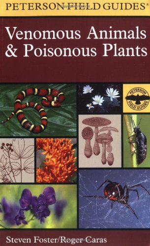 A Field Guide To Venomous Animals And Poisonous Plants: North America North Of Mexico (Peterson Field Guides)