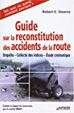 Guide sur la reconstitution des accidents de la route : Enqu�te-Collecte des indices-Etudes cin�matique