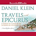 Travels with Epicurus: A Journey to a Greek Island in Search of a Fulfilled Life (       UNABRIDGED) by Daniel Klein Narrated by James Jenner