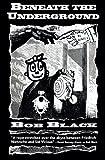 Beneath the Underground (0922915210) by Black, Bob
