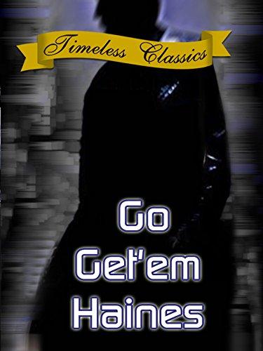 Go Get Em Haines